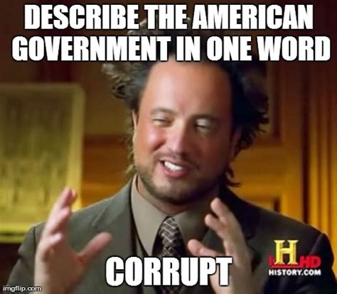 Government Memes - ancient aliens meme imgflip
