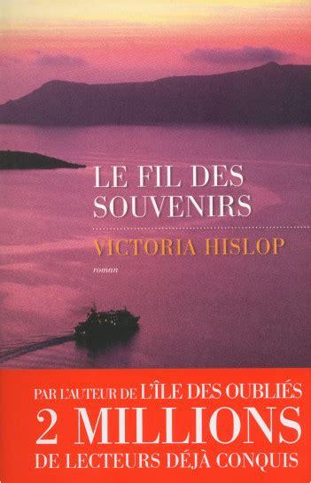 libro souvenirs dormants roman victoria hislop sa biographie son actualit 233 ses livres lisez