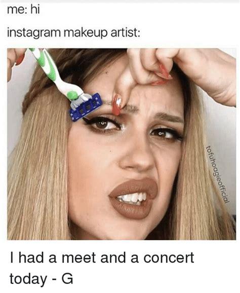 Makeup Laode 25 best memes about makeup artist makeup artist memes
