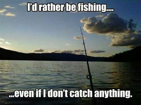 Rather Be The 1 id rather be fishing quote quote number 598001 picture