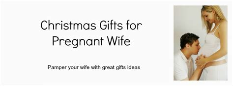 christmas ideas for pregnant wife gifts for