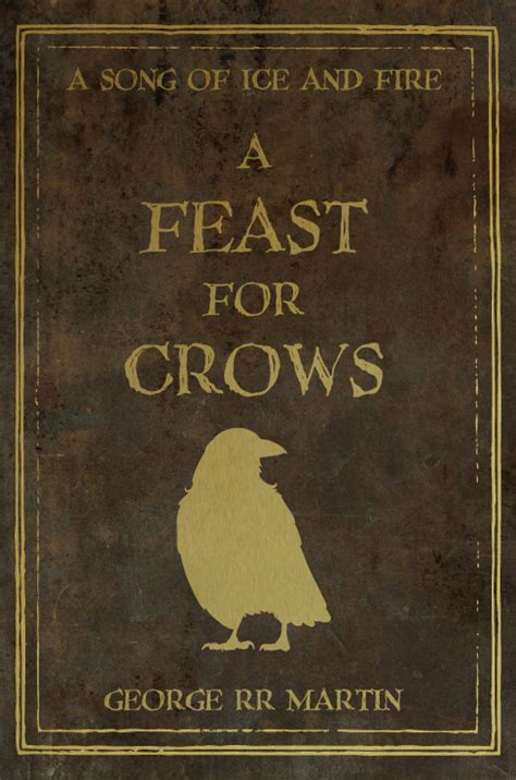 a feast for crowsfeast a feast for crows by nateblunt on