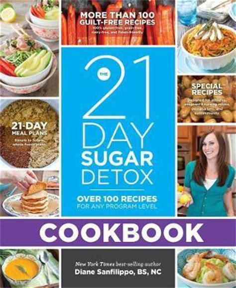 The Detox Cookbook by The 21 Day Sugar Detox Cookbook Diane Sanfilippo