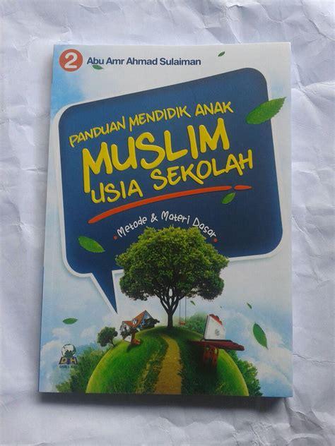 Cinta Rasul Antara Sikap Berlebihan Dan Dh Buku Murah Groceria buku metode pendidikan anak muslim usia sekolah 2