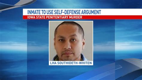Iowa Courts Trial Search Inmate To Use Self Defense Assertion In Prison Murder Trial Kgan