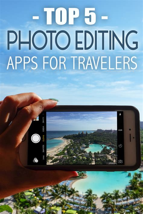 best editing app top 5 photo editing apps for travelers the abroad