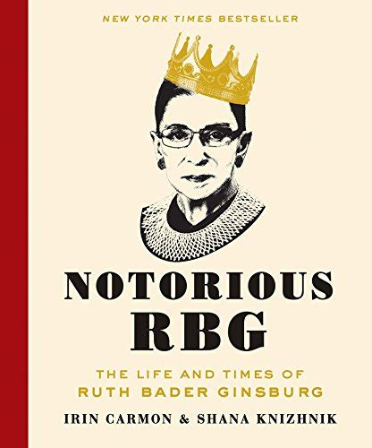 notorious rbg readers edition the and times of ruth bader ginsburg books notorious rbg the and times of ruth bader ginsburg