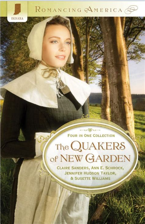 the quakers of new garden a christian writer s world characters who grip your