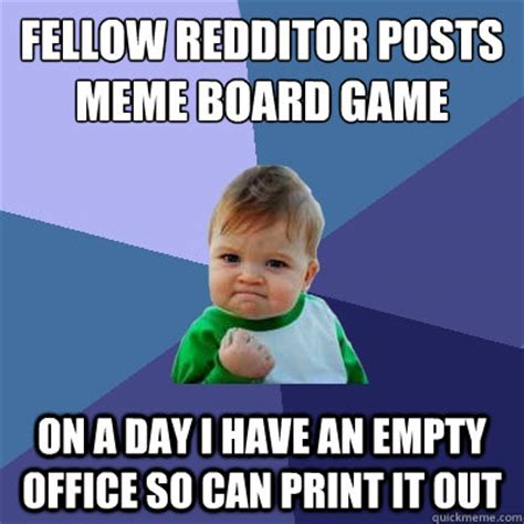 Game Day Meme - fellow redditor posts meme board game on a day i have an