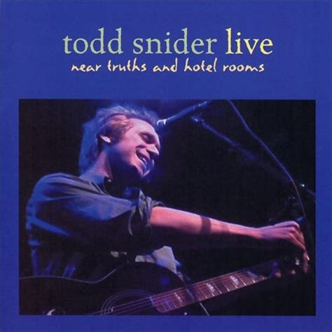 todd snider happy new year todd snider near truths and hotel rooms reviews