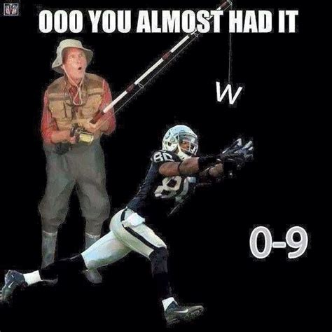 You Almost Had It Meme - 17 best images about raiders on pinterest oakland