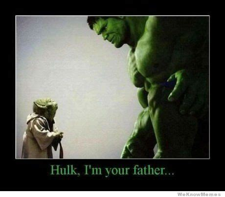 Hulk Meme - hulk i am your father weknowmemes