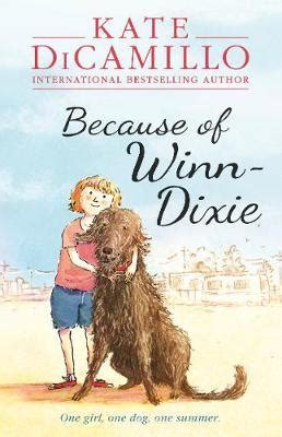because of winn dixie pictures from the book because of winn dixie kate dicamillo 9781406357622