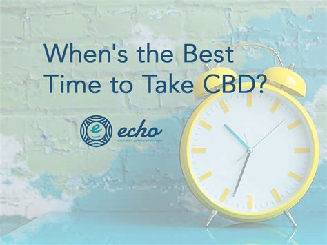 When Is The Best Time To Take A Detox Drink by When S The Best Time To Take Cbd Echo