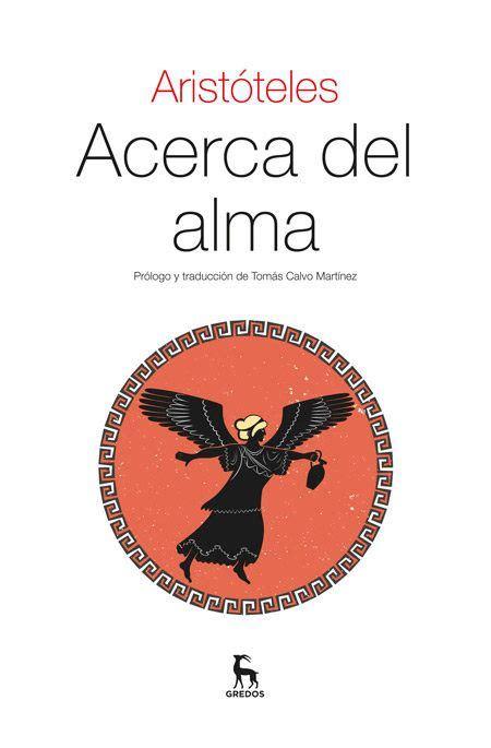 libro acerca del alma acerca del alma por arist 243 teles