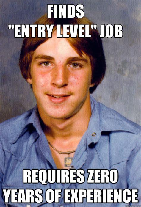 Job Search Meme - old economy steven memes quickmeme