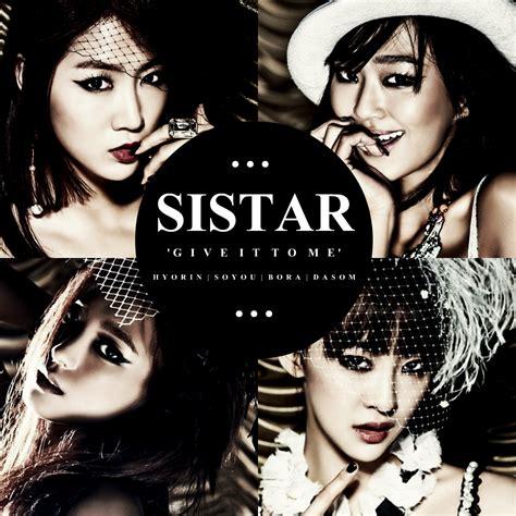 Sistar Give It To Me sistar give it to me 2 by awesmatasticaly cool on deviantart