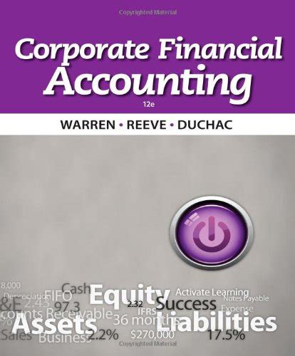 Corporate Financial Accounting corporate financial accounting 12th edition by warren