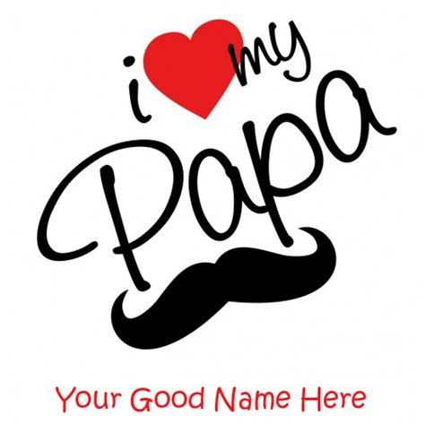 with name i my papa moustache greeting with your name