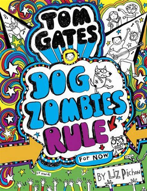 for now books tom gates zombies rule for now is out now liz