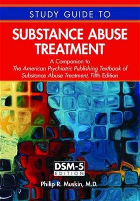 rehab a study books study guide to substance abuse treatment a companion to