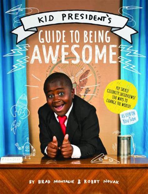 kid for president books sensation pens new book kid president s guide to