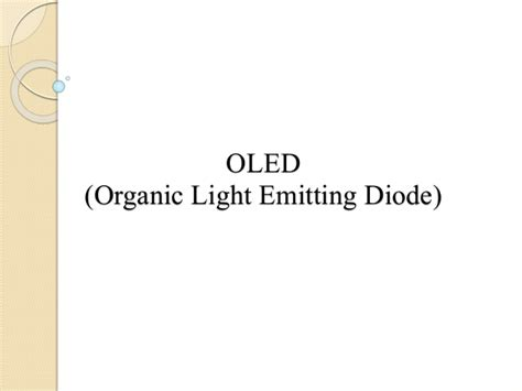 organic light emitting diodes seminar organic light emitting diode