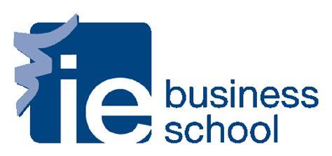 Global Mba Ie Business School by Conoce Tu Escuela De Negocios Mba International Business