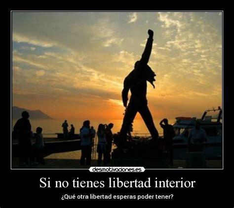libertad interior si no tienes libertad interior desmotivaciones