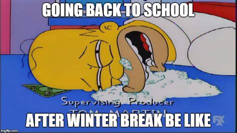 Going Back To School Memes - when winter break is over imgflip