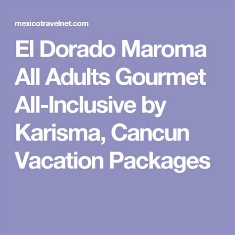Wedding Anniversary Vacation Packages by El Dorado Maroma All Adults Gourmet All Inclusive By