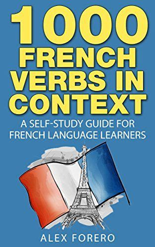 french grammar in context 1000 french verbs in context a self study guide for