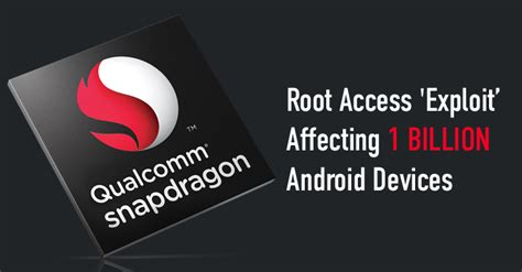 android root access more than a billion snapdragon based android phones vulnerable to hacking