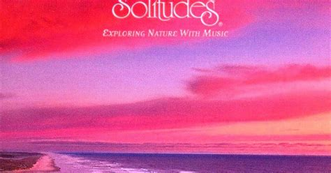 Audio Musik Relaksasi Of The Sea Dan Gibson musik enigmatik the beckoning sea dan gibson s solitudes pachelbel forever by the sea 1995