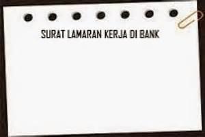 contoh surat lamaran kerja di bank yang baik dan benar