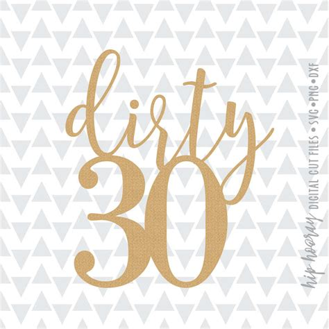 dirty  thirtith birthday cake topper printable svg dxf png