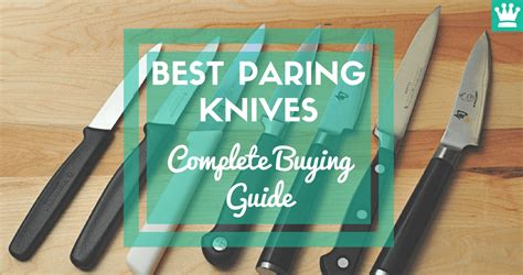 best paring knives complete buyers guide 2018
