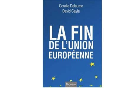 187 la fin de l union europ 233 enne de coralie delaume et