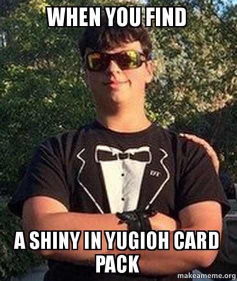 find  shiny  yugioh card pack   meme