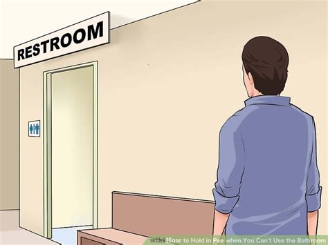 how do you use the bathroom how to hold in pee when you can t use the bathroom with