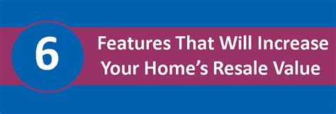 6 features that will increase your home s resale value