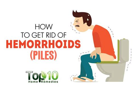 how to get rid of hemorrhoids piles top 10 home remedies