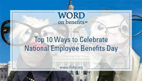 top 10 ways to celebrate national employee benefits day