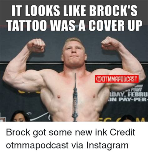 it looks like brock s tattoo was a cover up a point day