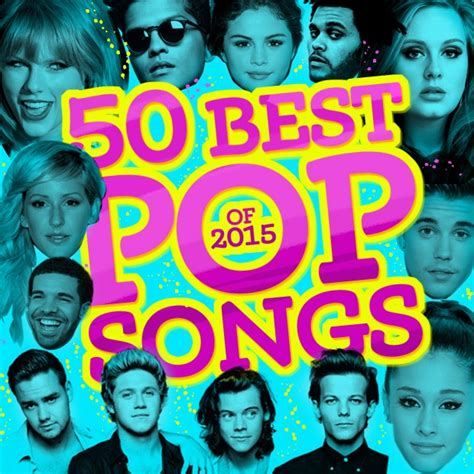 song of 2015 popular songs of 2015 top 50 list stereogum