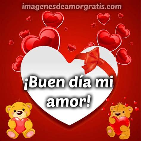 Imagenes Chistosas De Buen Dia Amor | im 225 genes de buen d 237 a mi amor