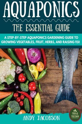 fresh the essential guide to fresh fruit and vegetable juicing books aquaponics the essential aquaponics guide a