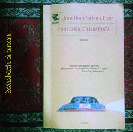 ogni cosa e illuminata libro ogni cosa 232 illuminata jonathan safran foer paperblog