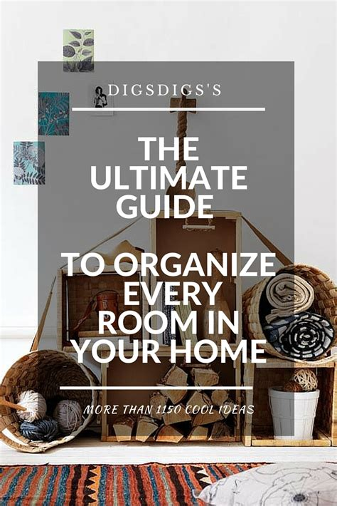 The Ultimate Guide To Organize Every Room In Your Home 1150 Ideas Digsdigs | the ultimate guide to organize every room in your home