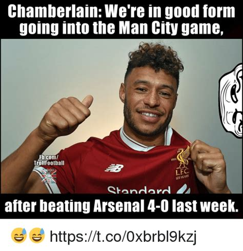 Arsenal Memes - chamberlain we re in good form going into the man city